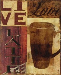 Live Love Latte by Kelly Donovan